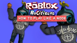 [ROBLOX] RoCitizens: How to play like a noob