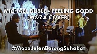 Download Feeling Good - Michael Buble (MOZA COVER) Mp3