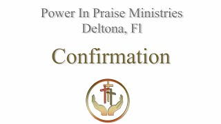 Confirmation | Power In Praise Ministries Deltona