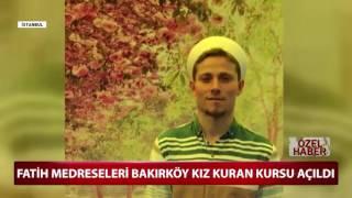 Fatih Medreseleri Bakırköy Kız Kuran Kursu Açtı