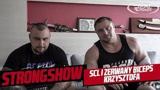 StrongShow: SCL i Zerwany Biceps Krzysztofa