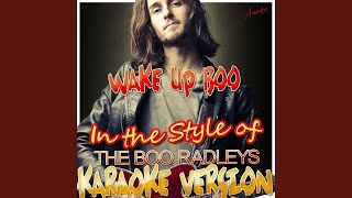Wake Up Boo (In the Style of The Boo Radleys) (Karaoke Version)