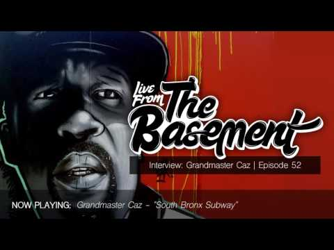 Interview: Grandmaster Caz | Episode 52 Live From The Basement