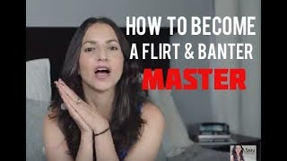 How To Become A Flirt and Banter Master (Actual Exercises Included)