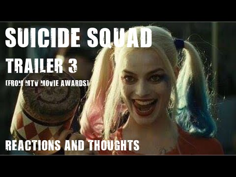 Suicide Squad Official Trailer 3 2016 MTV Movie Awards Reaction and Thoughts