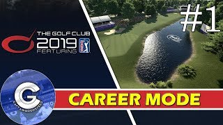 Let's Play The Golf Club 2019 | Career #1: FIRST IMPRESSIONS! | PGA Tour Career Mode