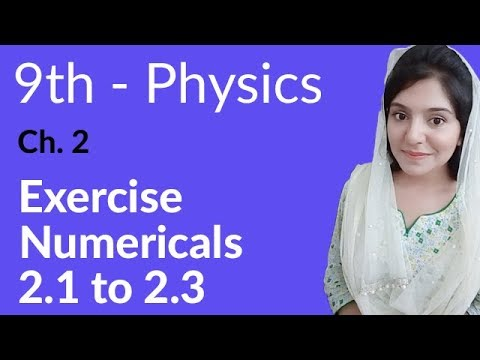 Physics Chapter no 2 Numerical 2 1 to 2 3 - Physics Chapter 2 kinematics -  9th Class