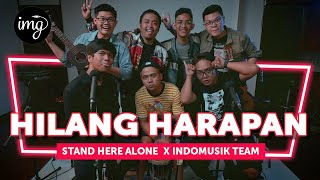 HILANG HARAPAN - STAND HERE ALONE Ft. INDOMUSIKTEAM #PETIK