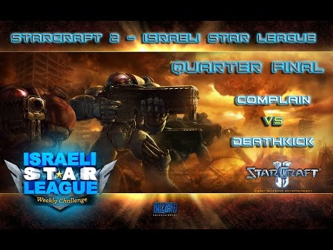 Starcraft 2 - Complain vs DeathKick - Quarter Final - ISL