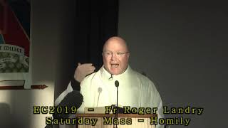 EC2019 - Fr Roger Landry - Saturday Mass Homily
