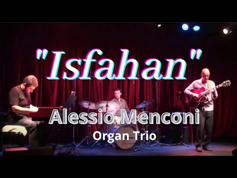 """Isfahan"" - Alessio Menconi Trio"