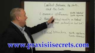 Praxis II World and U.S. History Test Review - Conflict Between the North and South