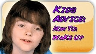 How To Wake Up in the Morning (Kid Advice)