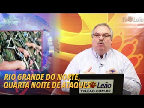 TV Leão - Rugido do Leão - Rio Grande do Norte, Quarta Noite de Ataques