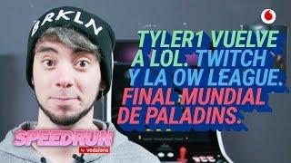 Speedrun 10/01: Tyler1, Paladins y la OW League