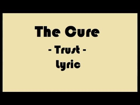 The Cure-Trust(Lyric)
