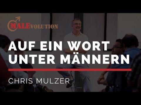Chris Mulzer - Auf ein Wort unter Männern - MANN SEIN 2015