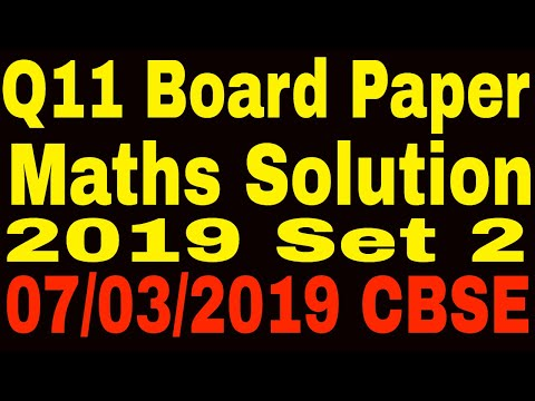 Q11 Section C ||Maths Paper Solutions 2019 || CBSE Board Exam Solution || Update 2019
