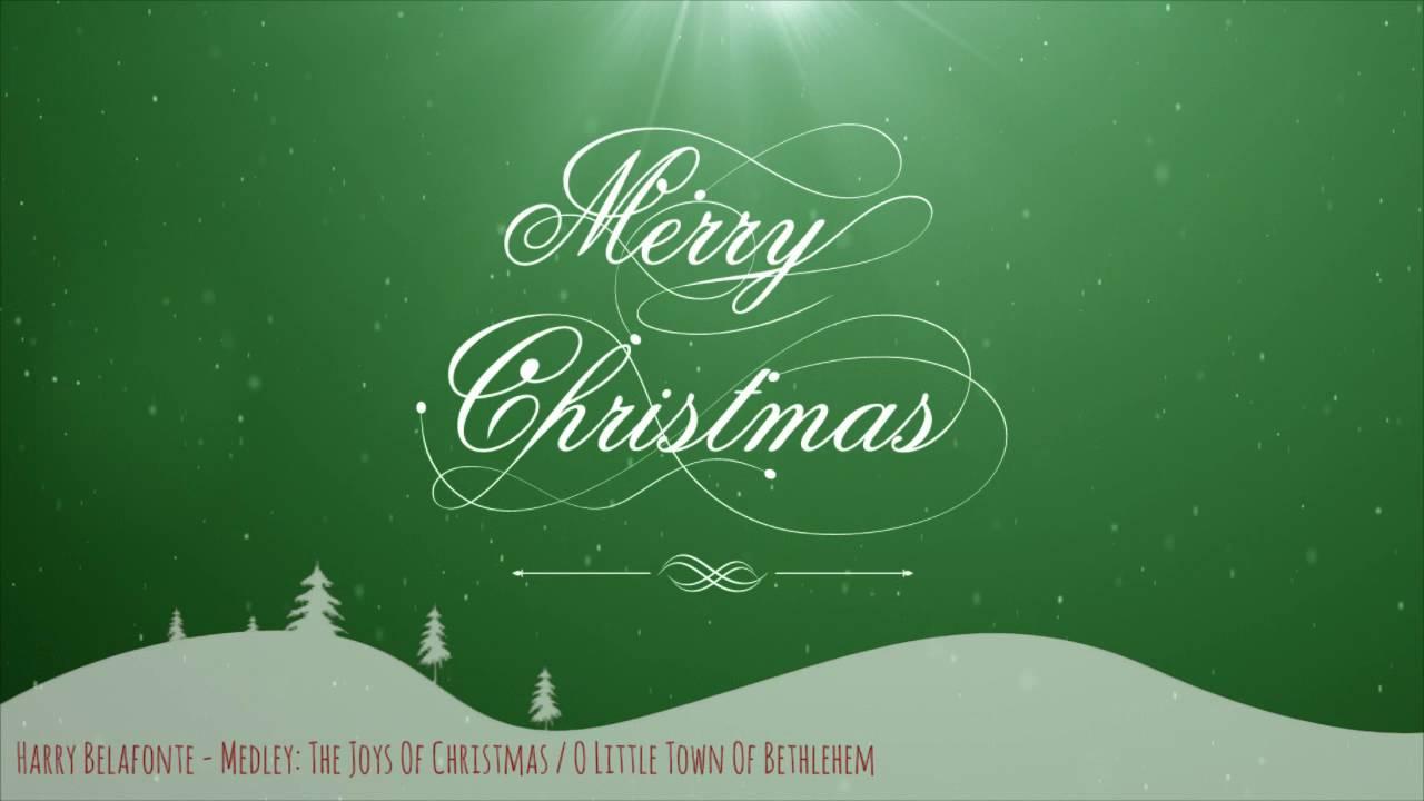 The Joys Of Christmas.Harry Belafonte Medley The Joys Of Christmas O Little Town Of Bethlehem