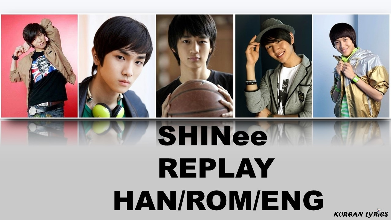 SHINee - Replay (Han/Rom/Eng) Lyrics