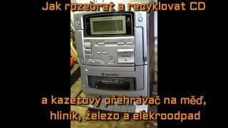 Jak rozebrat a recyklovat CD a kazetový přehrávač na měď, hliník, železo a elekroodpad