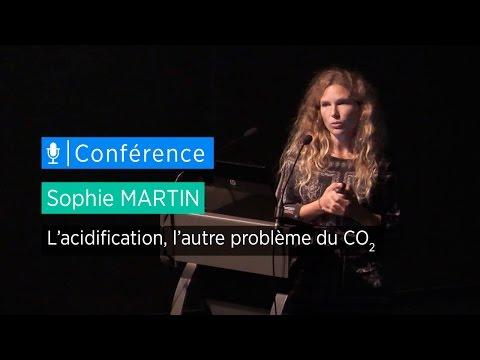 L'acidification, l'autre problème du CO2 - Conférence de Sophie Martin