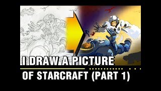 I draw a picture of Starcraft (part 1)
