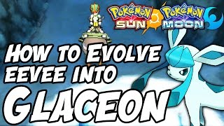 How to Evolve Eevee into Glaceon in Pokémon Sun and Moon