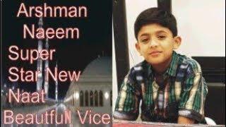 Gambar cover Arshman Naeem Super Star New Naat (Qurban mai unki bakhshish k)Beautiful naat HD 2019