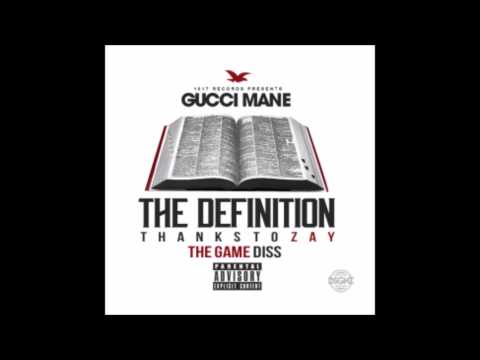 Gucci Mane - The Definition (The Game Diss)