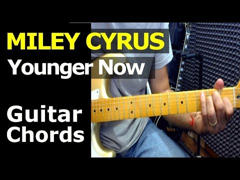 HOW TO PLAY - Miley Cyrus - Younger Now - Guitar Chords - YouTube