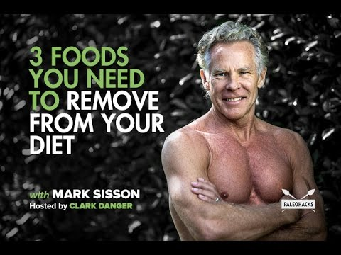 3 Foods You Need To Remove From Your Diet | Paleohacks Podcast w/ Mark Sisson