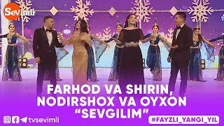 FARHOD \u0026 SHIRIN, NODIRSHOX \u0026 OYXON - SEVGILIM
