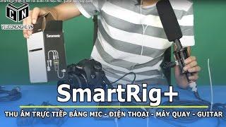 SmartRig+ thiết bị kết nối audio tín hiệu mic, guitar vào máy quay