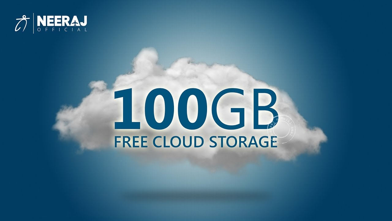 Free Cloud Storage or file sharing up to 100 GB Space - Neeraj OfficialN24