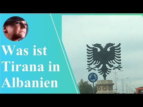 "Was ist Tirana? Was ist Albanien? Ich war da!- Body-Dream ""Der YouTube Kanal"""