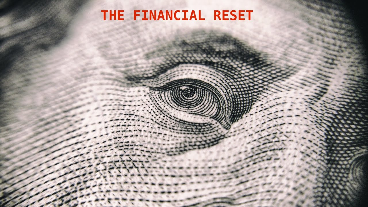 The Start of the Financial System RESET!