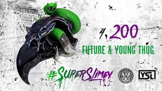 Future & Young Thug   200 [official Audio]