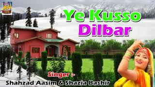 Ye Kusso Dilbar | कश्मीरी सांग 2018 | Shahzad Aasim & Shazia Bashir | Suroor | Kashmiri MTI Films