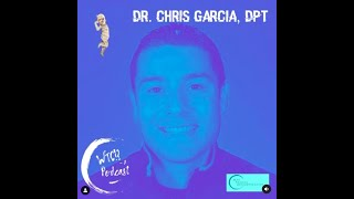 What The Cup!? A Podcast (Ep. 13) - Dr. Chris Garcia, PT, DPT, SCS, CSCS, USAW