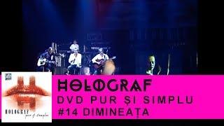 Смотреть клип Holograf - Dimineata