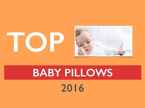 Best Baby Pillow Reviews 2016