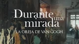 NUEVA CANCION LOVG / DURANTE UNA MIRADA / LA OREJA DE VAN GOGH ©®