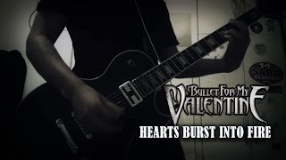 Bullet For My Valentine - Hearts Burst Into Fire (Guitar Cover)