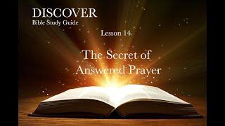 "1-23-2021 Lesson 14 ""The Secret of Answered Prayer"""
