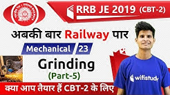 10:00 PM - RRB JE 2019 (CBT-2) | Mechanical Engg by Neeraj Sir | Grinding (Part-5)