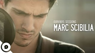 Marc Scibilia - How Bad We Need Each Other | OurVinyl Sessions