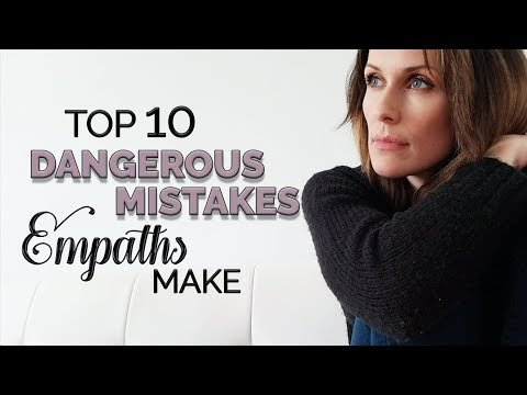 Top 10 Dangerous Mistakes Empaths Make