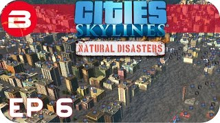 Cities Skylines Natural Disasters Gameplay - THE BIG CLEANUP (Hard Scenario) #6