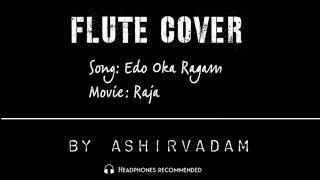 Edo Oka Ragam | Flute Cover | Ashirvadam